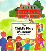 Child's Play Museum - Pam Adams