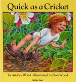 Quick as a Cricket : Child's Play Library Series - Audrey Wood