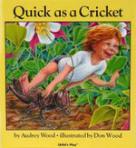 Quick as a Cricket : Lap-Sized Board Book - Audrey Wood