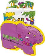Henry the Helpful Elephant : The Helpful Elephant - M. Twinn
