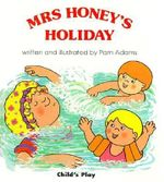 Mrs Honey's Holiday : Early Reading - Pam Adams