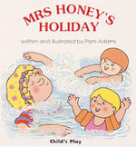 Mrs. Honey's Holiday - Pam Adams