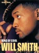 Will Smith : King of Cool - Brian J. Robb