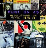 Punk on 45 : Revolutions on Vinyl 1976-79 - Gavin Walsh
