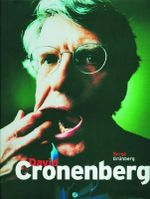 David Cronenberg : Interviews with Serge Grunberg - David Cronenberg