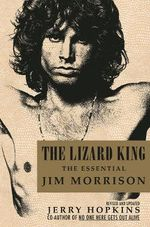 The Lizard King : The Essential Jim Morrison - Jerry Hopkins
