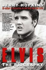 Elvis - Jerry Hopkins