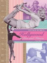 Vintage Secrets : Hollywood Diet and Fitness - Laura Slater