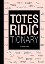 The Totes Ridictionary - Balthazar Cohen