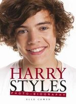 Harry Styles : Photo-Biography - Elle Cowen