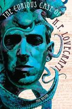 The Curious Case of H.P. Lovecraft - Paul Roland