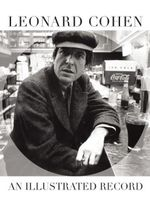 Leonard Cohen : An Illustrated Record - Editors of Plexus