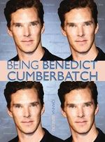 Being Benedict Cumberbatch : Being Benedict Cumberbatch - Joanna Benecke