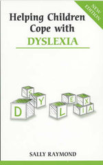Helping Children Cope with Dyslexia : Overcoming Common Problems S. - Sally Raymond