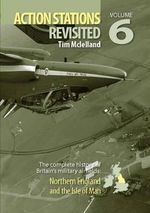 Action Stations Revisited : Northern England and Yorkshire v. 6 - Michael J.F. Bowyer
