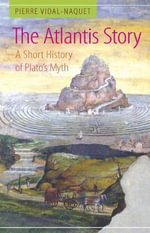The Atlantis Story : A Short History of Plato's Myth - Pierre Vidal-Naquet