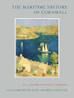 The Maritime History of Cornwall - Philip Payton