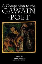 A Companion to the Gawain-Poet : Arthurian Studies