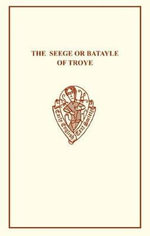 Seege or Batayle of Troye : Early English Text Society Original Series