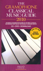 The Gramophone Classical Music Guide 2010 : The Most Authoritative Guide to the Best Classical Recordings Written by the World's Leading Critics