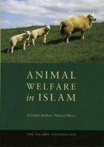 Animal Welfare in Islam - Al-Hafiz Basheer Ahmad Masri