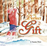 The Perfect Gift - J. Samia Mair
