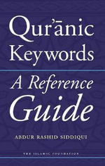 Quranic Keywords : A Reference Guide - Abdur Rashid Siddiqui