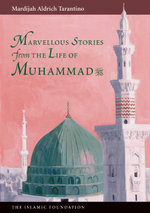 Marvelous Stories from the Life of Muhammad - Mardijah  Aldrich Tarantino