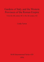 Gardens of Italy and the Western Provinces of the Roman Empire : From the 4th Century BC to the 4th Century AD - Linda Farrar
