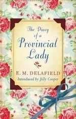 The Diary of a Provincial Lady : Virago Modern Classics Ser. - E. M. Delafield