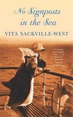 No Signposts in the Sea - Vita Sackville-West