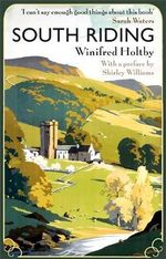South Riding : An English Landscape - Winifred Holtby