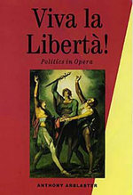 Viva la Liberta! : Politics in Opera - Anthony Arblaster