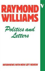 Politics and Letters : Interviews with