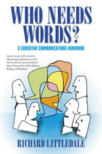 Who Needs Words? : A Christian Communications Handbook - Richard Littledale
