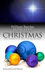 Christmas : What the Bible Tells Us about the Christmas Story - William Barclay