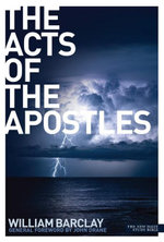 The Acts of the Apostles : The Acts of the Apostle - William Barclay