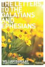 New Daily Study Bible : Galatians and Ephesians - William Barclay