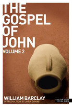 New Daily Study Bible : The Gospel of John vol. 2 - William Barclay