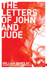 New Daily Study Bible : The Letters of John and Jude - William Barclay