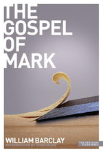 New Daily Study Bible : The Gospel of Mark - William Barclay