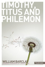 New Daily Study Bible - The Letters to Timothy, Titus & Philemon - William Barclay