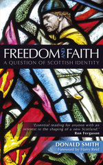 Freedom and Faith : A Question of Scottish Identity - Donald Smith