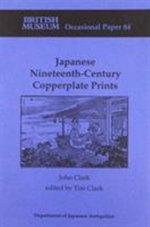 Japanese Nineteenth-century Copperplate Prints : Occasional Paper - John Clark