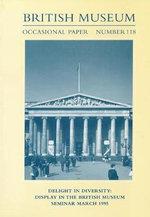 Delight in Diversity : Display in the British Museum, Seminar March 1995 - Nicola Johnson