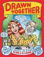 Drawn Together - Robert R Crumb