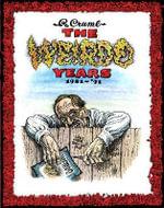 The Weirdo Years 1981-'91 - Robert R Crumb
