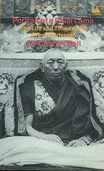 Portrait of a Dalai Lama : The Life and Times of the Great Thirteenth - Charles Bell