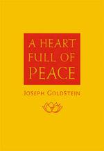 A Heart Full of Peace - Joseph Goldstein