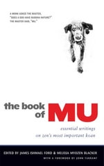 The Book of Mu : Essential Writings on Zen's Most Important Koan